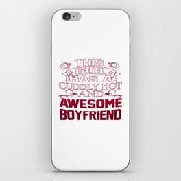 This Girl has an Awesome Boyfriend iPhone Skin