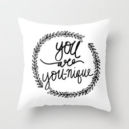 You are YOU-nique Quote Throw Pillow
