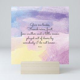 Give me books, French wine - Keats Mini Art Print
