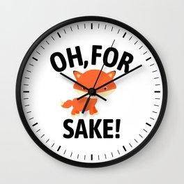 Oh For Fox Sake Wall Clock