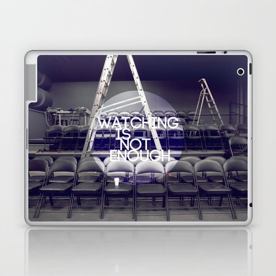 Watching Is Not Enough Laptop & iPad Skin
