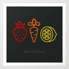 Eat Real Food. (dark) Art Print