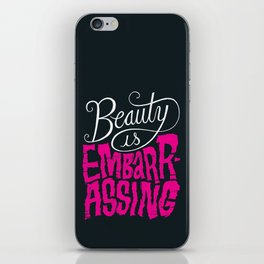 Beauty is Embarrassing  iPhone Skin