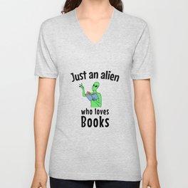 Just an alien who loves books Unisex V-Neck