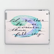 I'd Rather Be A Comma Quote Laptop & iPad Skin