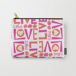 Live What You Love: White/Pink/Coral Carry-All Pouch