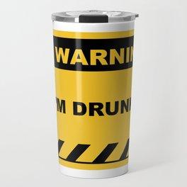 Funny Human Warning Label / Sign I'M DRUNK Sayings Sarcasm Humor Quotes Travel Mug