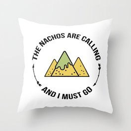 NACHOS CALLING Throw Pillow
