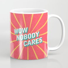 WOW, Nobody Cares Mug