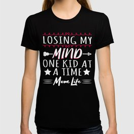 """A Parenting Tee For Parents """"Losing My Mind One Kid At A Time"""" T-shirt Design Stars Arrow Mothers T-shirt"""