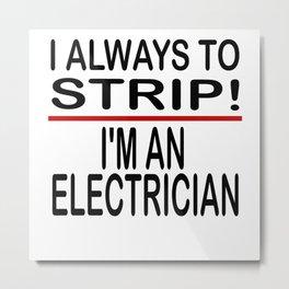 Electrician Stripper Metal Print