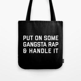 Gangsta Rap Funny Quote Tote Bag