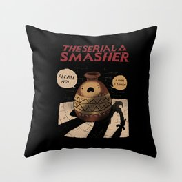 the serial smasher Throw Pillow