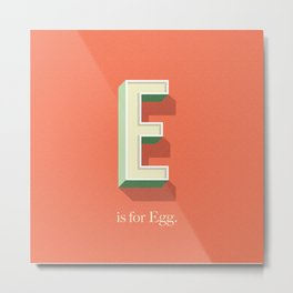 E is for Egg Metal Print
