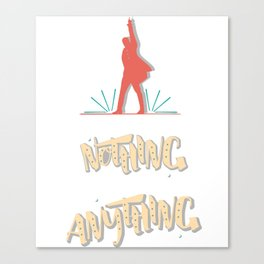 Those Who Stand For Nothing Will Fall For Anything - Hamilton Canvas Print