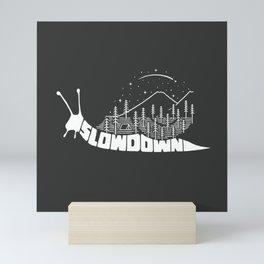 Slow down Mini Art Print