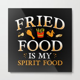 Fast Food Fried Food Love Saying Metal Print