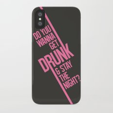Do you wanna get drunk and stay the night? iPhone X Slim Case