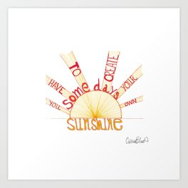 Quoteables #4 - Create Your Own Sunshine Art Print