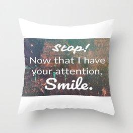 smile... Throw Pillow