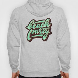 Lettering design Beach party Hoody