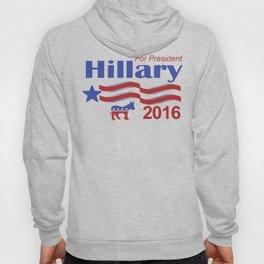 Hillary Clinton For President 2016 Hoody