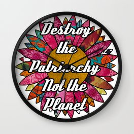 Destroy the Patriarchy Not the Planet Wall Clock