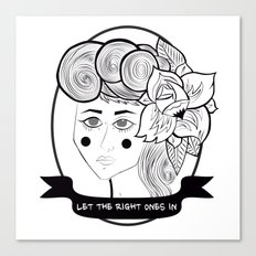 Let the Right Ones In Canvas Print