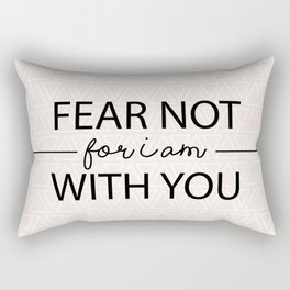 Fear Not For I Am With You Rectangular Pillow