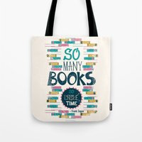 risa rodil Tote Bags featuring So Many Books, So Little Time by Risa Rodil