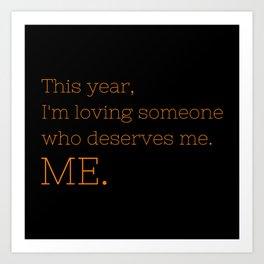 I'm loving someone who deserves me. ME - OITNB Collection Art Print