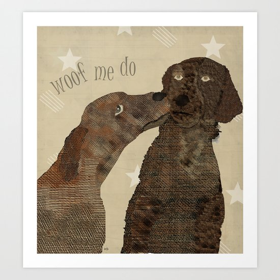 woof me do  Art Print