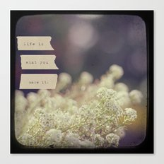 Life Is Canvas Print
