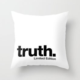 truth. {Limited Edition} Throw Pillow