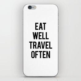 Eat Well Travel Often iPhone Skin