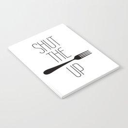 STFU Shut The Fork Up Notebook