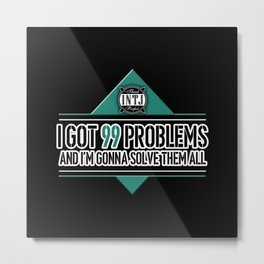 I got 99 problems and I'm gonna solve them all INTJ MBTI quote in black and turquoise Metal Print
