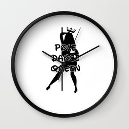 Poledance Queen Pole Dance Pole Dancer Dance teacher Wall Clock
