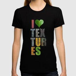 I Love Textures T-shirt