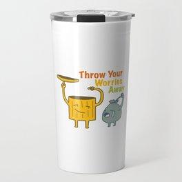 Throw Your Worries Away Travel Mug
