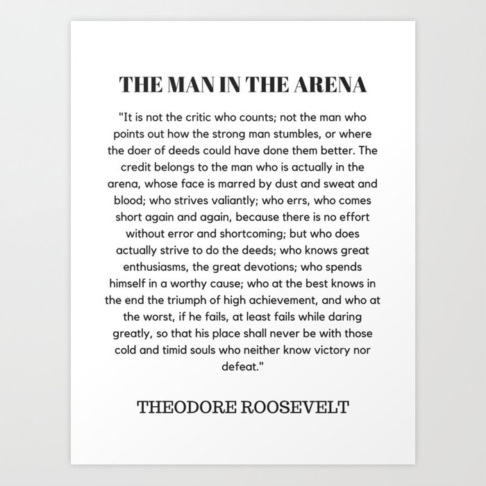 photo relating to The Man in the Arena Printable called The Gentleman Inside The Arena Speech Theodore Roosevelt Artwork Print via historystuff