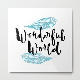 Brush lettering design - Wonderful World Metal Print