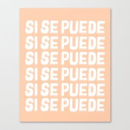 Si Se Puede (Yes We Can) Canvas Print