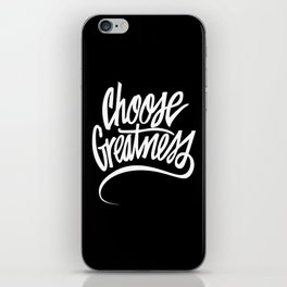 Choose Greatness iPhone Skin