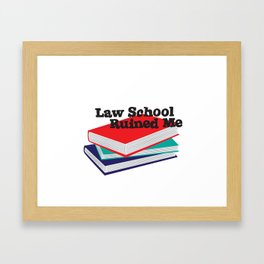 Law School Ruined Me Framed Art Print