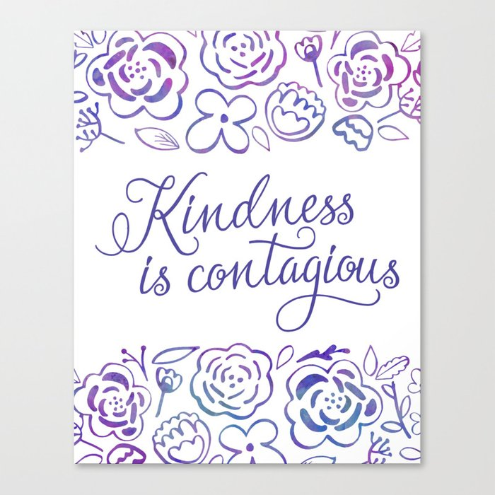 Kindness is Contagious Canvas Print