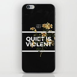 TOP Quiet Is Violent iPhone Skin