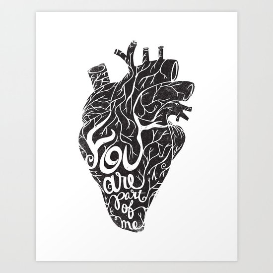 YOU ARE PART OF ME Art Print