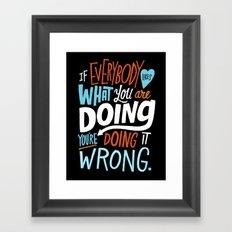 Doing it Wrong Framed Art Print