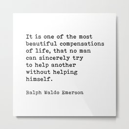 It Is One Of The Most Beautiful Compensations, Ralph Waldo Emerson Quote Metal Print